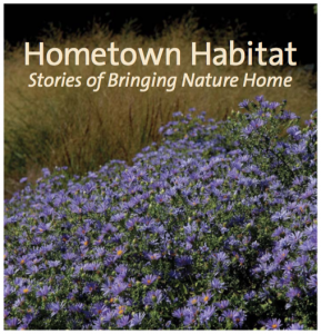 Hometown Habitat- Stories of Bringing Nature Home (flyer)